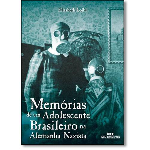 Memórias de um Adolescente Brasileiro na Alemanhã Nazista - Coleção Relatos de Guerra
