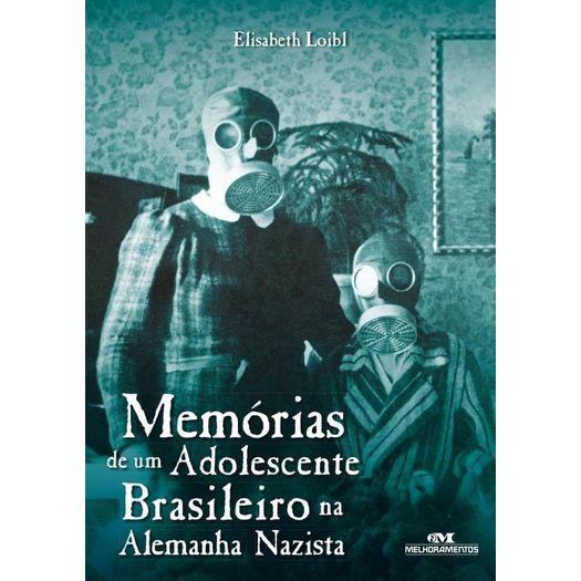Memorias de um Adolescente Brasileiro na Alemanha Nazista - Melhoramentos