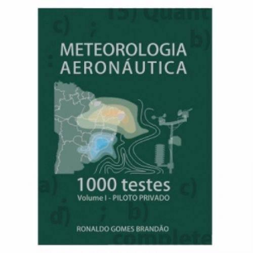 Meteorologia Aeronáutica - Volume I - 1000 Questões: PP Editora Asa
