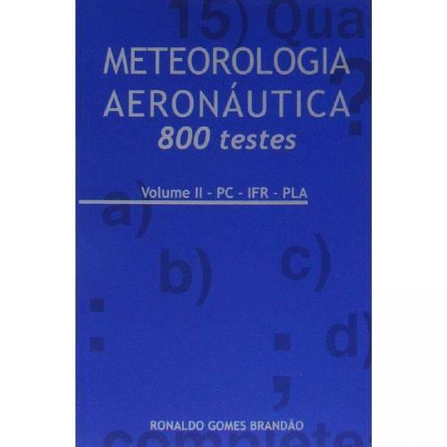Meteorologia Aeronáutica - Volume II - 800 Questões: PC - IFR - PLA Editora Asa Autor Ronaldo Gomes Brandão