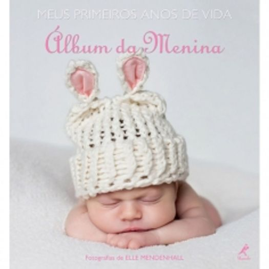 Meus Primeiros Anos de Vida - Album da Menina - Manole