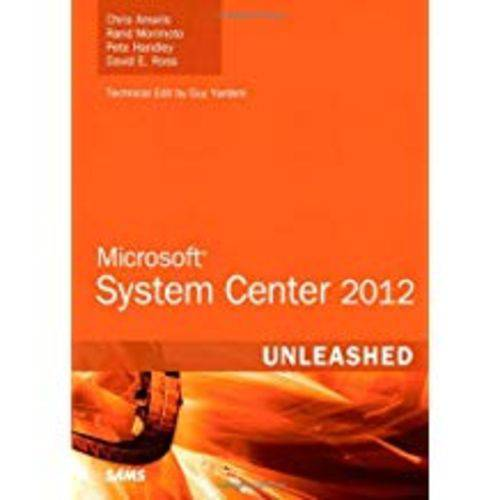 Microsoft System Center 2012 Unleashed