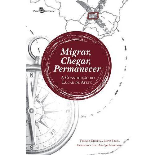 Migrar, Chegar, Permanecer
