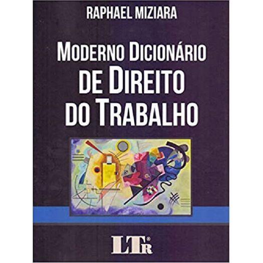 Moderno Dicionario do Direito do Trabalho - Ltr