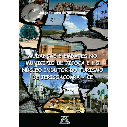 Mudaças e Embates no Município Jijoca e no Indutor do Turismo de Jericoacoara, Ce
