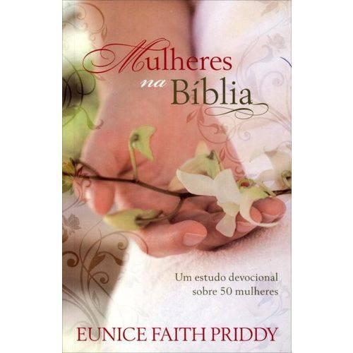 Mulheres na Biblia - Dev. das Mulheres-Vol. Uni
