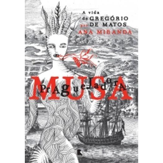 Musa Praguejadora - a Vida de Gregorio de Matos - Record