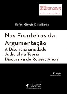 Nas Fronteiras da Argumentação - a Discricionaridade Judicial na Teoria Discursiva de Robert Alexy (2018)