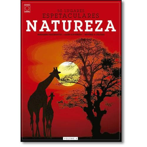 Natureza - Coleção 50 Lugares Espetaculares - Vol.4