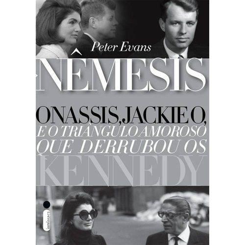 Nêmesis: Onassis. Jackie o e o Triângulo Amoroso que Derrubou os Kennedy