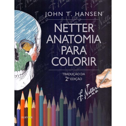 Netter Anatomia para Colorir - Elsevier - 2 Ed