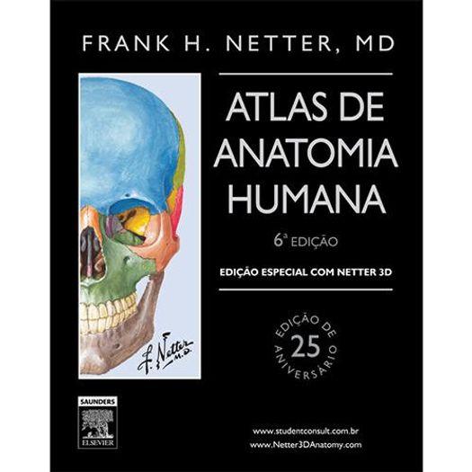 Netter Atlas de Anatomia Humana - 3d - Elsevier - 6 Ed