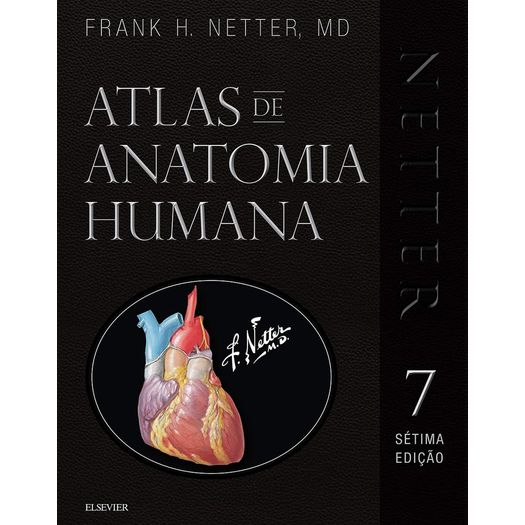 Netter Atlas de Anatomia Humana - 3d - Elsevier