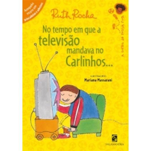 No Tempo em que a Televisao Mandava no Carlinhos - Salamandra