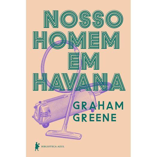 Nosso Homem em Havana - Biblioteca Azul