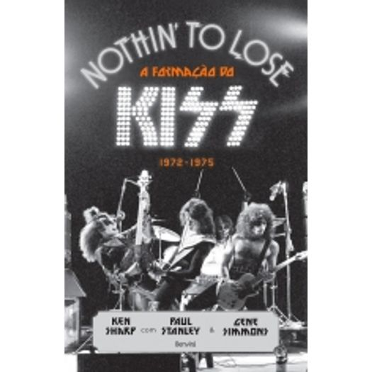 Nothin To Lose - a Formacao do Kiss 1972 1975 - Benvira