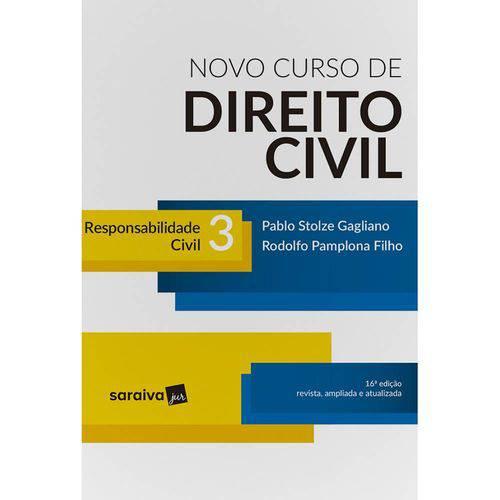 Novo Curso de Direito Civil 3 - Responsabilidade Civil - 16ª Ed.