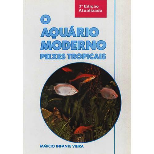 O Aquário Moderno: Peixes Tropicais