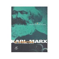 O Capital: Crítica da Economia Política - o Processo de Produção do Capital - Livro 1 - Volume 1