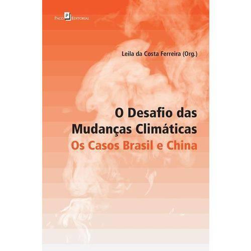 O Desafio das Mudanças Climáticas - os Casos Brasil e China