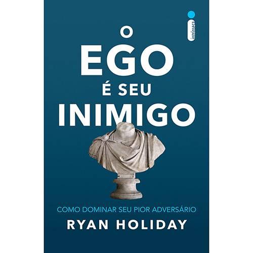 O Ego é Seu Inimigo - 1ª Ed.