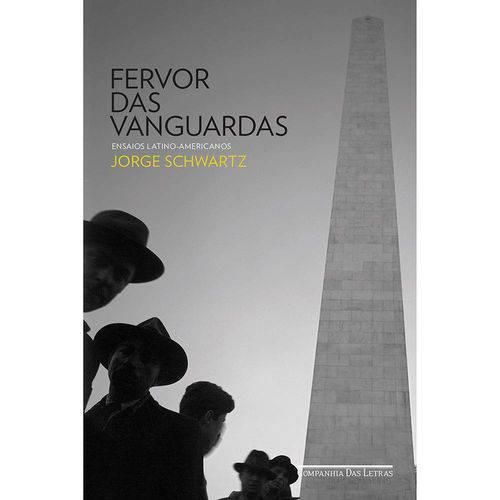 O Fervor das Vanguardas 1ª Ed.