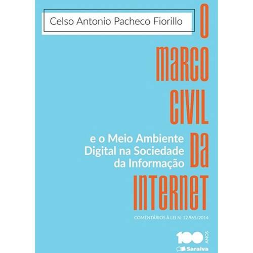 O Marco Civil da Internet e o Meio Ambiente Digital na Sociedade da Informação - 1ª Ed.