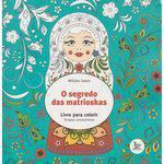 O Segredo das Matrioskas 1ª Ed
