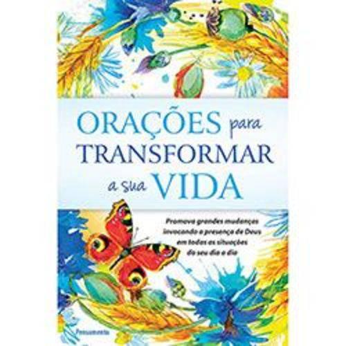 Orações para Transformar a Sua Vida - 1ª Ed.