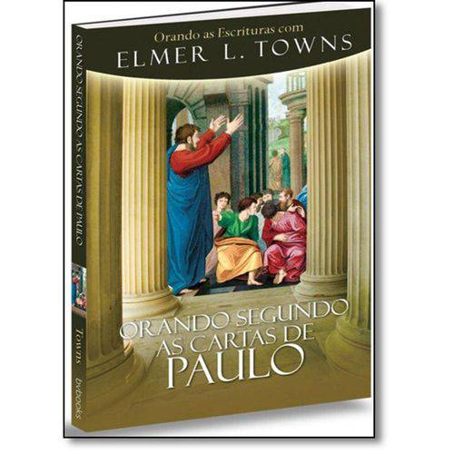 Orando Segundo as Cartas de Paulo