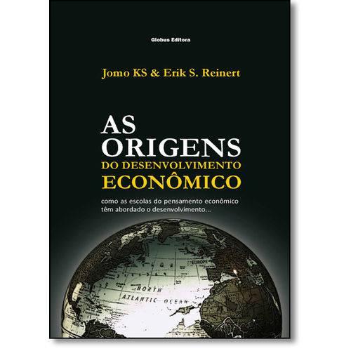 Origens do Desenvolvimento Economico, As: Como as Escolas do Pensamento Econômico Têm Abordado o Des