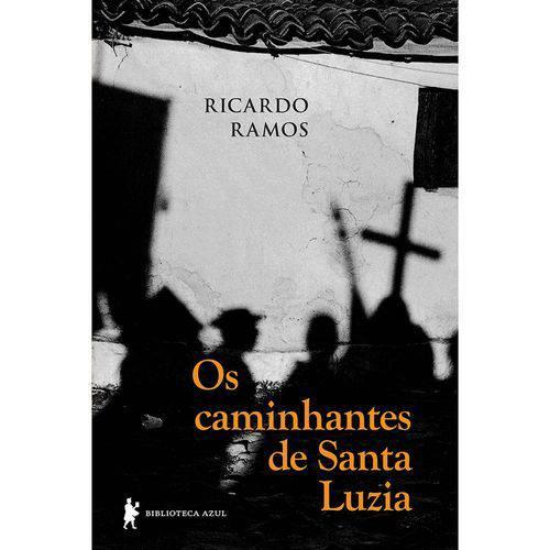Os Caminhantes de Santa Luzia 1ª Ed