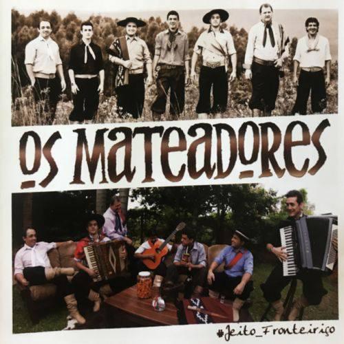 Os Mateadores Jeito Fronteiriço - Cd Música Regional