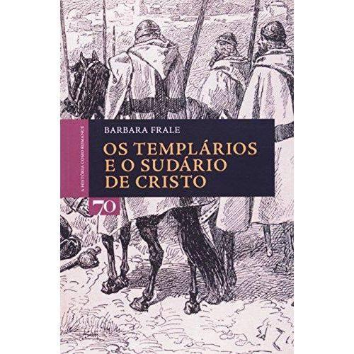 Os Templarios e o Sudario de Cristo