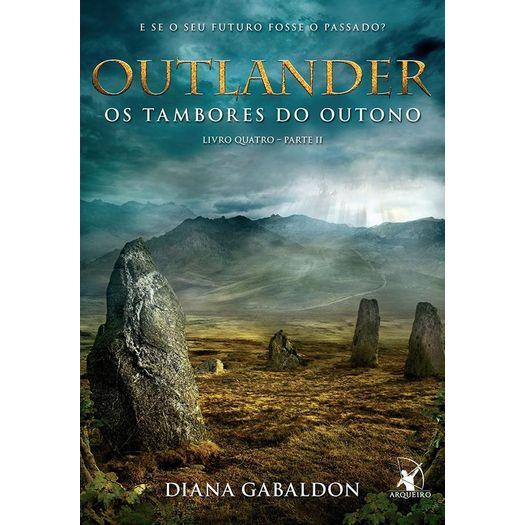Outlander - os Tambores do Outono - Livro 4 - Parte Ii - Arqueiro