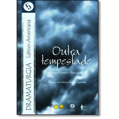 Outra Tempestade - Vol.5 - Coleção Dramaturgia Latino-americana