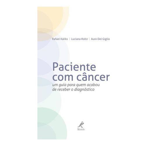 Paciente com Câncer: um Guia para Quem Acabou de Receber o Diagnóstico Minha Editora 1ª Edição 2012