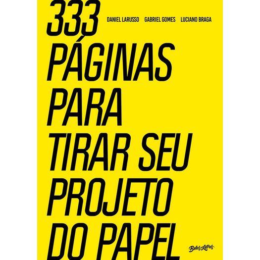 333 Paginas para Tirar Seu Projeto do Papel - Belas Letras