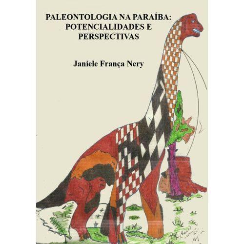 Paleontologia na Paraíba - Potencialidades e Perspectivas