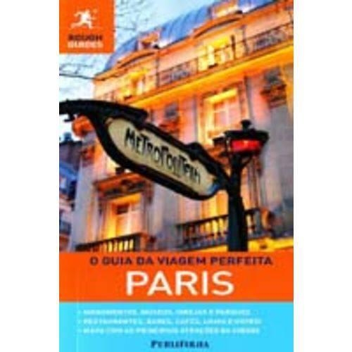 Paris - o Guia da Viagem Perfeita
