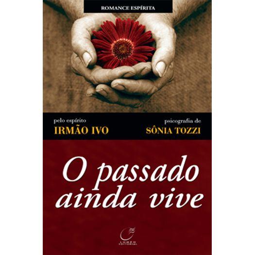 Passado Ainda Vive, o - Lumen Editorial