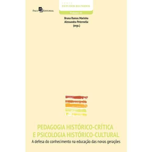 Pedagogia Histórico-Crítica e Psicologia Histórico-Cultural: a Defesa do Conhecimento na Educação das Novas Gerações