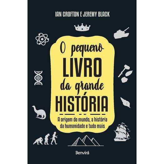 Pequeno Livro da Grande Historia, o - Benvira