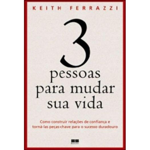 3 Pessoas para Mudar Sua Vida - Best Seller