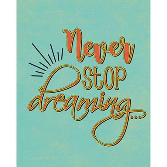 Placa Decorativa Never Stop Dreaming 24x19cm DHPM-147 - Litoarte
