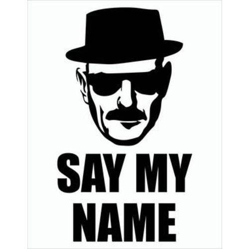 Placa Decorativa - Say My Name