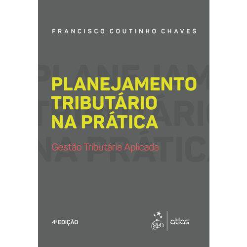 Planejamento Tributario na Pratica - Gestao Tributaria Aplicada - 4ª Ed