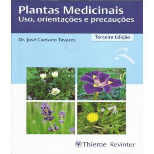 Plantas Medicinais - Uso, Orientacoes e Precaucoes - 03 Ed