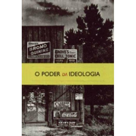 Poder da Ideologia, o - Boitempo