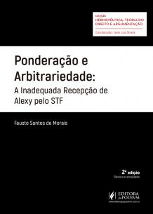 Ponderação e Arbitrariedade- a Inadequada Recepção de Alexy Pelo STF (2018)